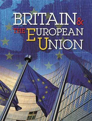 Britain and the European Union A Comprehensive Guide for Children by Simon Adams