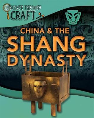 China and the Shang Dynasty by Jillian Powell