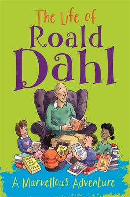 The Life of Roald Dahl A Marvellous Adventure by Emma Fischel