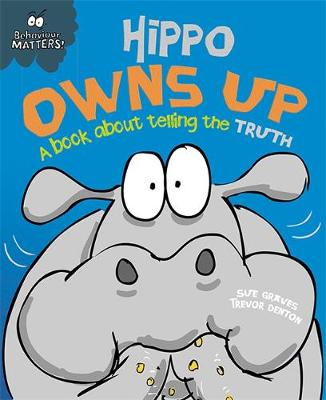 Hippo Owns Up - A Book About Telling the Truth by Sue Graves