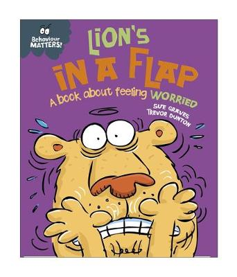 Lion's in a Flap - A Book About Feeling Worried by Sue Graves