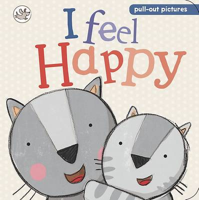 Little Learners - I Feel Happy: Pull-out Pictures by Little Learners