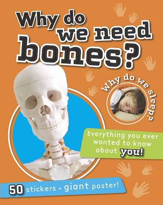 Children's Reference - Why Do We Need Bones? by