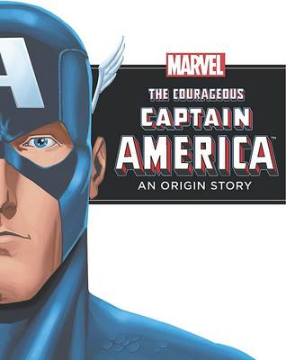 Marvel Chapter Book - The Courageous Captain America by