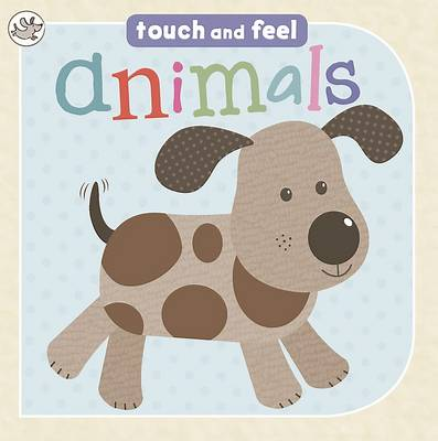 Little Learners - Animals: Touch and Feel by Little Learners