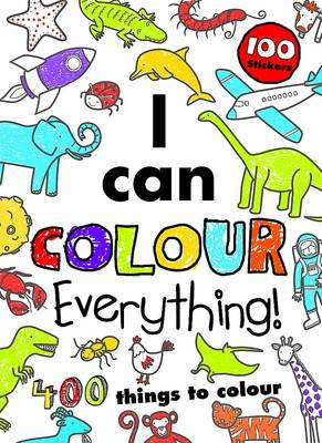 I Can Colour Everything! - Bumper Colouring Book by
