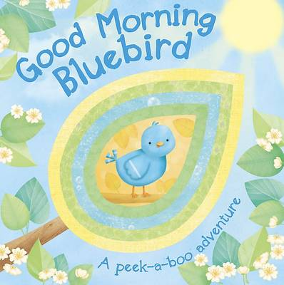 Good Morning Bluebird Peekaboo Board Book by