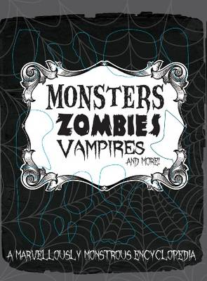 Monster Encyclopedia - Monsters, Zombies, Vampires and More by