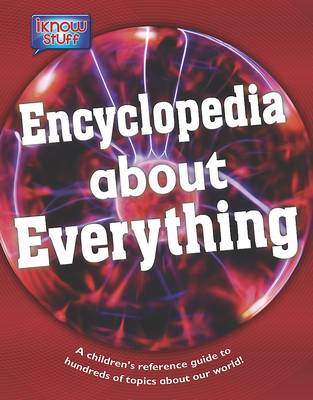 Encyclopedia of Everything A Children's Reference Guide by