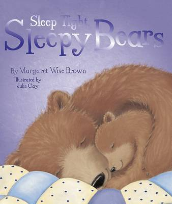 Goodnight Sleepy Bears - Margaret Wise Brown Picture Book by