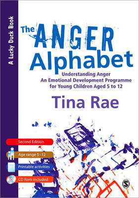 The Anger Alphabet Understanding Anger - An Emotional Development Programme for Young Children Aged 6-12 by Tina Rae