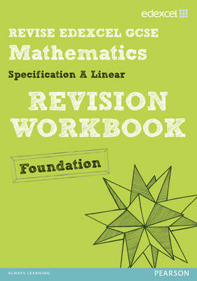 REVISE Edexcel GCSE Mathematics Edexcel Spec A Found Revision Workbook by Harry Smith, Gwenllian Burns, Jean Linsky, Julie Bolter