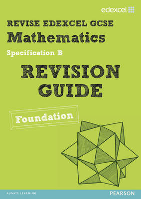 REVISE Edexcel GCSE Mathematics Spec B Found Revision Guide by Harry Smith, Gwenllian Burns, Jean Linsky, Julie Bolter