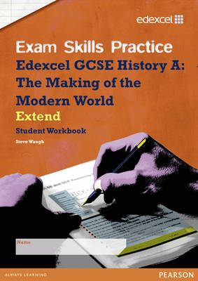Edexcel GCSE Modern World History Exam Skills Practice Workbook - Extend by Steve Waugh