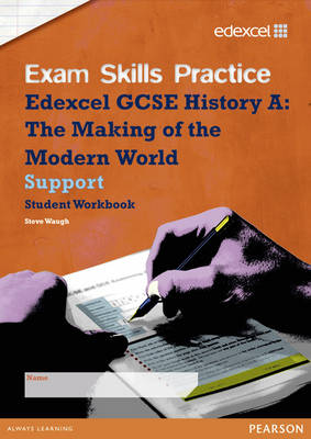 Edexcel GCSE Modern World History Exam Skills Practice Workbook - Support by Steve Waugh