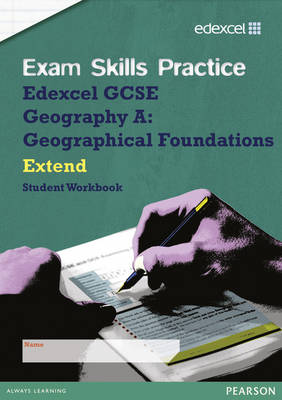 Edexcel GCSE Geography a Exam Skills Practice Workbook - Extend by Steph Warren