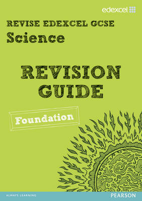 REVISE Edexcel: Edexcel GCSE Science Revision Guide - Foundation by Penny Johnson, Susan Kearsey, Damian Riddle