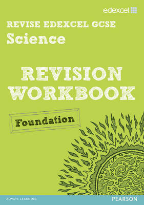 REVISE Edexcel: Edexcel GCSE Science Revision Workbook - Foundation by Penny Johnson, Julia Salter, Ian Roberts, Peter Ellis