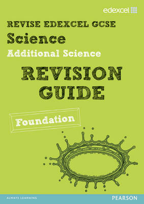 REVISE Edexcel: Edexcel GCSE Additional Science Revision Guide - Foundation by Penny Johnson, Susan Kearsey, Damian Riddle