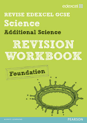 Revise Edexcel: Edexcel GCSE Additional Science Revision Workbook - Foundation by Penny Johnson, Damian Riddle, Ian Roberts, Peter Ellis
