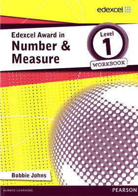 Edexcel Award in Number and Measure Level 1 Workbook by Bobbie Johns