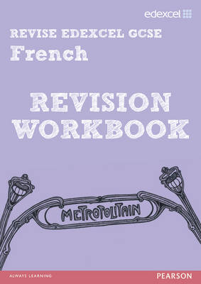 Revise Edexcel: GCSE French Revision Workbook - Print and Digital Pack by Suzanne Hinton, Martin Bradley