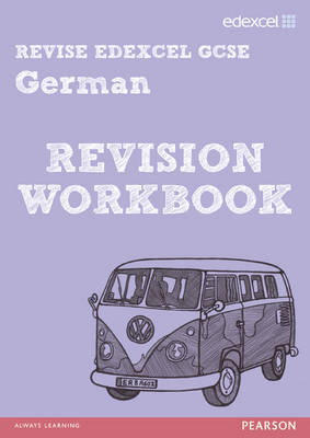 Edexcel Revise: GCSE German Revision Workbook - Print and Digital Pack by Alan O'Brien, Olwynn Bowpitt