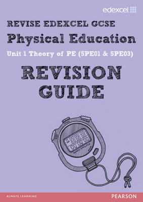 REVISE Edexcel: GCSE Physical Education Revision Guide by Jan Simister