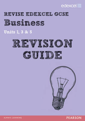 REVISE Edexcel GCSE Business Revision Guide by Rob Jones, Andrew Redfern