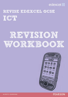 REVISE Edexcel: Edexcel GCSE ICT Revision Workbook by Nicky Hughes, David Waller