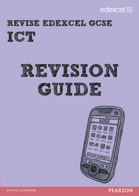 REVISE Edexcel: GCSE ICT Revision Guide - Print and Digital Pack by Nicky Hughes, David Waller