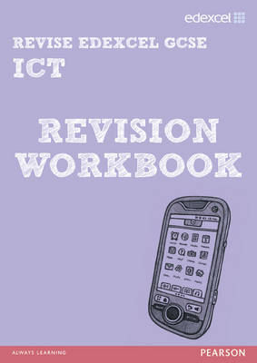 REVISE Edexcel: GCSE ICT Revision Workbook - Print and Digital Pack by Nicky Hughes, David Waller