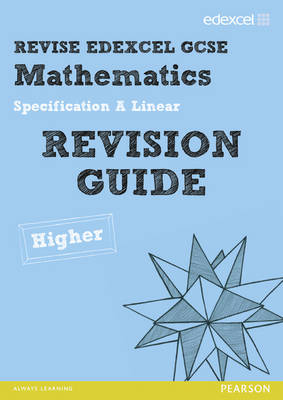 REVISE Edexcel GCSE Mathematics Spec A Linear Revision Guide Higher - Print and Digital Pack by Graham Cumming, Harry Smith, Gwenllian Burns, Jean Linsky