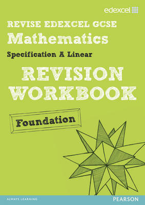 REVISE Edexcel GCSE Mathematics Spec A Linear Revision Workbook Foundation - Print and Digital Pack by Rosi McNab, Gwenllian Burns, Jean Linsky, Julie Bolter