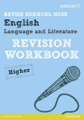 REVISE Edexcel: Edexcel GCSE English Language and Literature Revision Workbook Higher by Janet Beauman, Alan Pearce, Pam Taylor, Racheal Smith