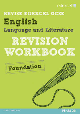 REVISE Edexcel: Edexcel GCSE English Language and Literature Revision Workbook Foundation by Janet Beauman, Alan Pearce, Pam Taylor, Racheal Smith