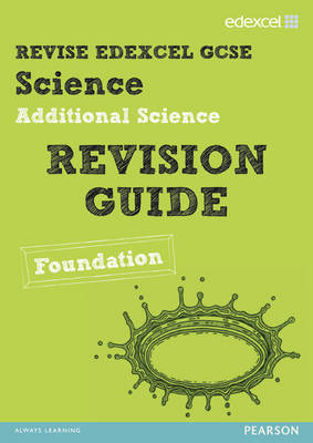 REVISE Edexcel: Edexcel GCSE Additional Science Revision Guide Foundation - Print and Digital Pack by Penny Johnson, Susan Kearsey, Damian Riddle