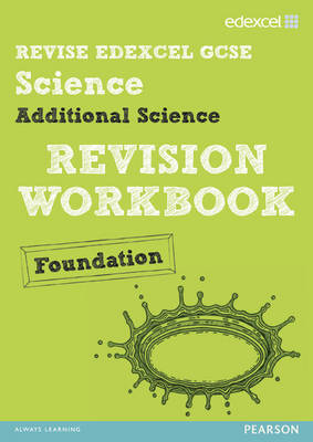 REVISE Edexcel: Edexcel GCSE Additional Science Revision Workbook Foundation - Print and Digital Pack by Penny Johnson, Damian Riddle, Ian Roberts, Peter Ellis