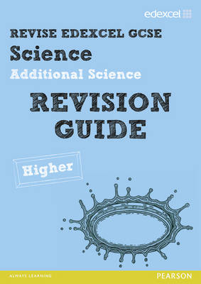 REVISE Edexcel: Edexcel GCSE Additional Science Revision Guide Higher - Print and Digital Pack by Penny Johnson, Susan Kearsey, Damian Riddle