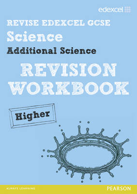 REVISE Edexcel: Edexcel GCSE Additional Science Revision Workbook Higher - Print and Digital Pack by Penny Johnson, Damian Riddle, Ian Roberts, Peter Ellis