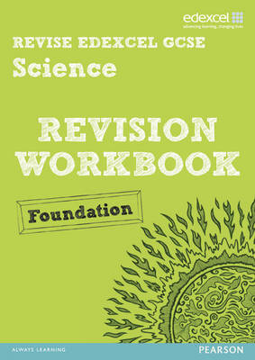REVISE Edexcel: Edexcel GCSE Science Revision Workbook Foundation - Print and Digital Pack by Penny Johnson, Julia Salter, Ian Roberts, Peter Ellis