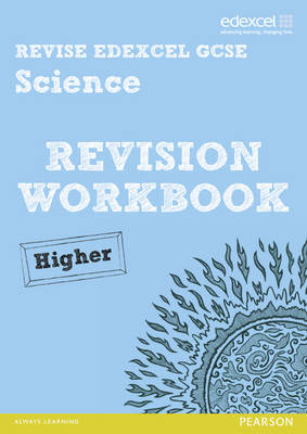 Revise Edexcel: Edexcel GCSE Science Revision Workbook Higher - Print and Digital Pack by Penny Johnson, Julia Salter, Ian Roberts, Peter Ellis