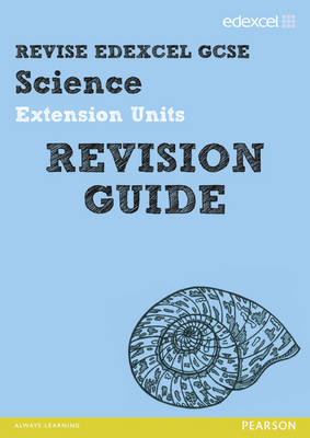 REVISE Edexcel: Edexcel GCSE Science Extension Units Revision Guide - Print and Digital Pack by Penny Johnson, Steve Woolley, Nigel Saunders, Damian Riddle