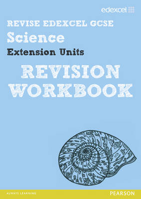 Revise Edexcel: Edexcel GCSE Science Extension Units Revision Workbook - Print and Digital Pack by Penny Johnson, Julia Salter, Ian Roberts, Peter Ellis
