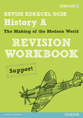 Revise Edexcel: Edexcel GCSE History Specification a Modern World History Revision Workbook Support by Steven Waugh