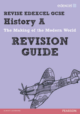 Revise Edexcel: GCSE History a Modern World History Revision Guide - Print and Digital Pack by Rob Bircher