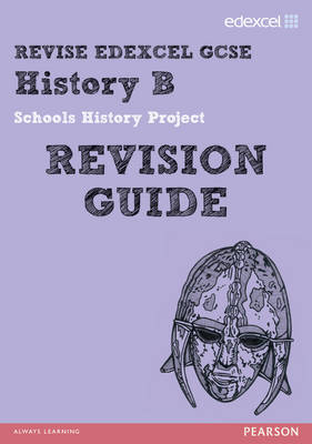 Revise Edexcel: GCSE History B Schools History Project Revision Guide - Print and Digital Pack by Kirsty Taylor