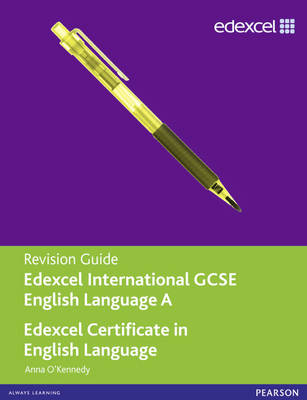 Edexcel International GCSE/certificate English A Revision Guide Print and Online Edition by Anna O'Kennedy