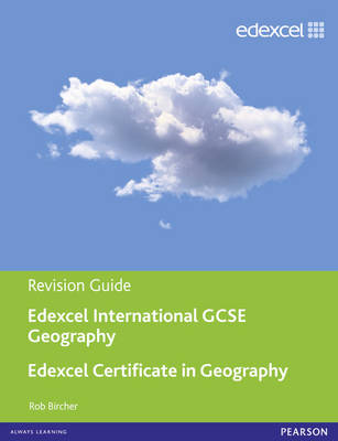 Edexcel International GCSE/certificate Geography Revision Guide Print and Online Edition by Rob Bircher