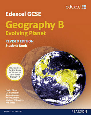 Edexcel GCSE Geography Specification B Student Book new 2012 edition by Nigel Yates, Mike Witherick, Lindsay Frost, Simon Oakes